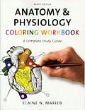 Anatomy & Physiology Coloring Workbook A Complete Study Guide 9th Edition
