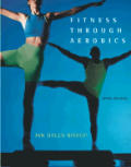 Fitness Through Aerobics (6TH 05 - Old Edition)