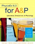 Physioex(tm) 6.0 for A&p: Laboratory Simulations in Physiology