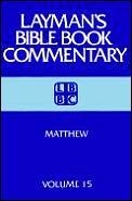 Matthew Laymans Bible Book Comm Volume 15