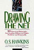 Drawing the Net: 30 Practical Principles for Leading Others to Christ Publically & Personally