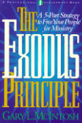 The Exodus Principle: A 5-Part Strategy to Free Your People for Ministry