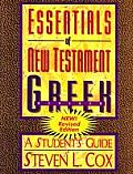 Essentials of New Testament Greek : a Student's Guide (Rev 99 Edition)