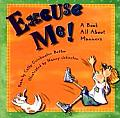 Excuse Me!: A Book All about Manners