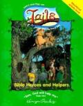 Bible Heroes and Helpers (Tails Activity Books)