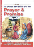 Greatest Bible Stories Ever Told #7: Prayer & Promise with CD (Audio)