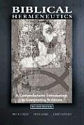 Biblical Hermeneutics A Comprehensive Introduction to Interpreting Scripture