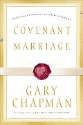 Covenant Marriage : Building Communication and Intimacy (03 Edition)
