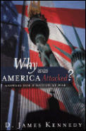 Why Was America Attacked?: Answers for a Nation at War