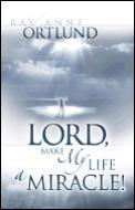Lord, Make My Life a Miracle
