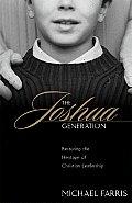 The Joshua Generation: Restoring the Heritage of Christian Leadership