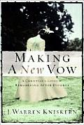 Making a New Vow: A Christian's Guide to Remarriage