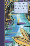 Passage Through Grief A Recovery Guide