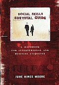 Social Skills Survival Guide A Handbook for Interpersonal & Business Etiquette
