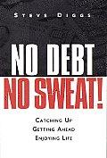 No Debt No Sweat Catching Up Getting