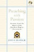 Preaching with Passion: Sermons from the Heart of the Southern Baptist Convention [With CD-ROM]