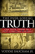 The Ever-Loving Truth: Can Faith Thrive in a Post-Christian Culture?