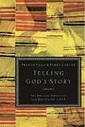 Telling God's Story: The Bible Narrative from Beginning to End