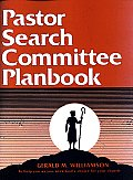 Pastor Search Committee Planbook: Helps Committees Understand Communication Tools, Interview Guidelines and How to Reach Decisions. Includes Sample Fo