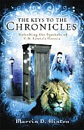 Keys to the Chronicles Unlocking the Symbols of C S Lewiss Narnia