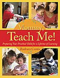 Mommy Teach Me: Preparing Your Preschool Child for a Lifetime of Learning