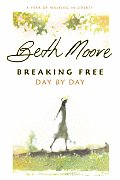 Breaking Free Day by Day A Year of Walking in Liberty