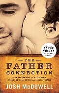 Father Connection How You Can Make the Difference in Your Childs Self Esteem & Sense of Purpose