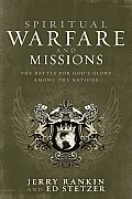 Spiritual Warfare & Missions The Battle for Gods Glory Among the Nations