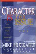 Character IS the Issue: How People with Integrity Can Revolutionize America
