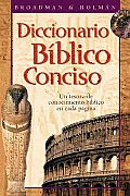 Diccionario Biblico Conciso Holman Un Tesoro de Conocimiento Biblico en Cada Pagina Holman Concise Biblical Dictionary