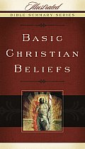 Basic Christian Beliefs (Illustrated Bible Summary)