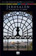 Jerusalen: Lineas de Tiempo: Eventos Principales Desde los Tiempos Biblicos Hasta la Israel Moderna