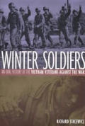 Winter Soldiers An Oral History Of The V