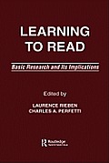 Learning to Read: Basic Research and Its Implications