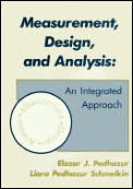 Measurement, Design, and Analysis : an Integrated Approach (91 Edition)