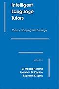 Intelligent Language Tutors: Theory Shaping Technology