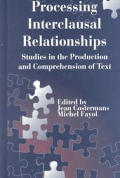 Processing Interclausal Relationships: Studies in the Production and Comprehension of Text