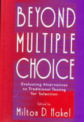 Beyond Multiple Choice Evaluating Alternatives to Traditional Testing for Selection
