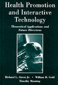 Health Promotion and Interactive Technology: Theoretical Applications and Future Directions