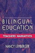 Bilingual Education: Teachers' Narratives