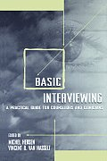 Basic Interviewing A Practical Guide for Counselors & Clinicians