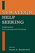 Strategic Help Seeking: Implications for Learning and Teaching