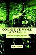 Cognitive Work Analysis : Toward Safe, Productive, and Healthy Computer-based Work (99 Edition)