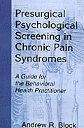 Presurgical Psychological Screening in Chronic Pain Syndromes A Guide for the Behavioral Health Practitioner