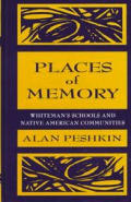 Places of Memory: Whiteman's Schools and Native American Communities