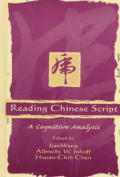 Reading Chinese Script A Cognitive Analysis