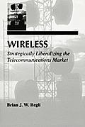 Wireless: Strategically Liberalizing the Telecommunications Market