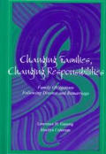 Changing Families, Changing Responsibilities: Family Obligations Following Divorce and Remarriage