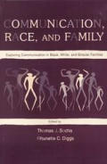 Communication, Race, and Family: Exploring Communication in Black, White, and Biracial Families