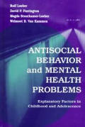 Antisocial Behavior and Mental Health Problems: Explanatory Factors in Childhood and Adolescence